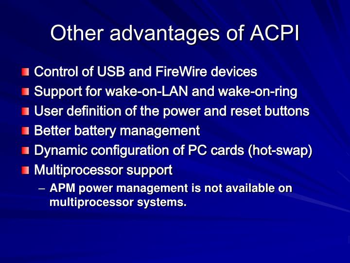 Other advantages of ACPI