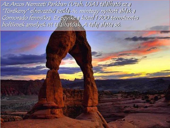 Az Arcos Nemzeti Parkban (Utah, USA) található ez a