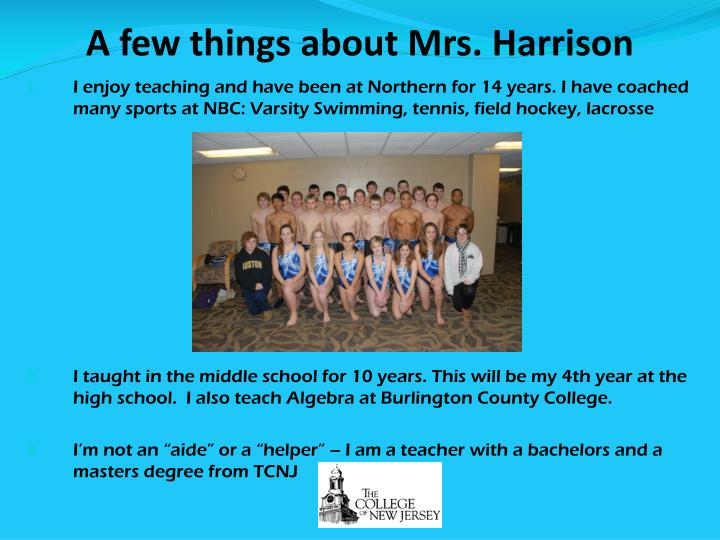 A few things about Mrs. Harrison