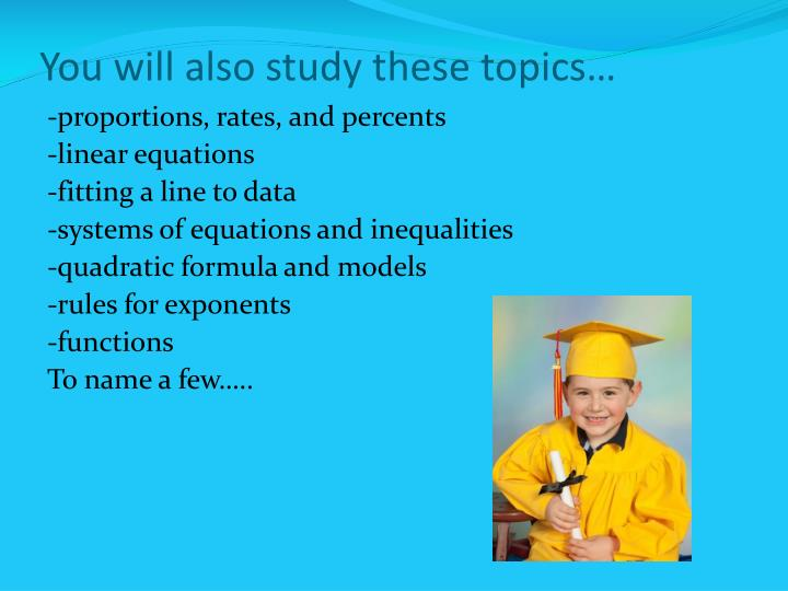 You will also study these topics