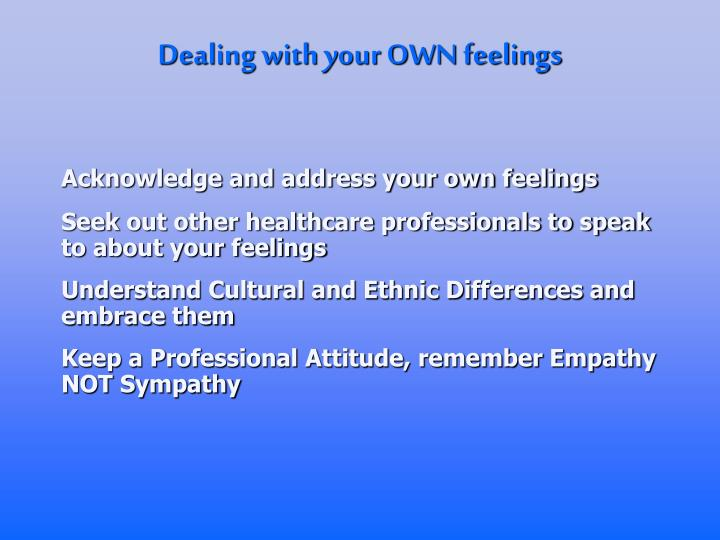 Dealing with your OWN feelings