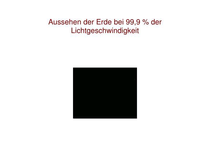 Aussehen der Erde bei 99,9 % der Lichtgeschwindigkeit
