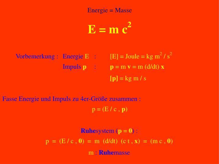 Energie = Masse