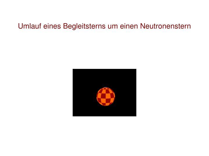 Umlauf eines Begleitsterns um einen Neutronenstern