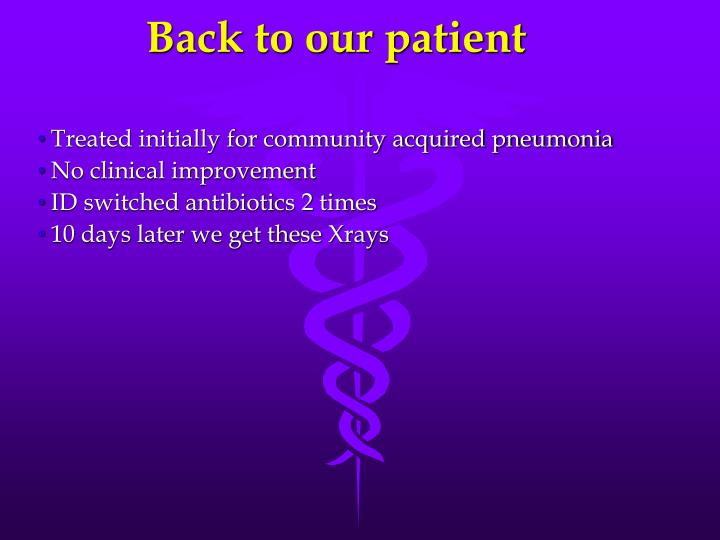 Back to our patient