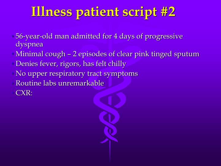 Illness patient script #2