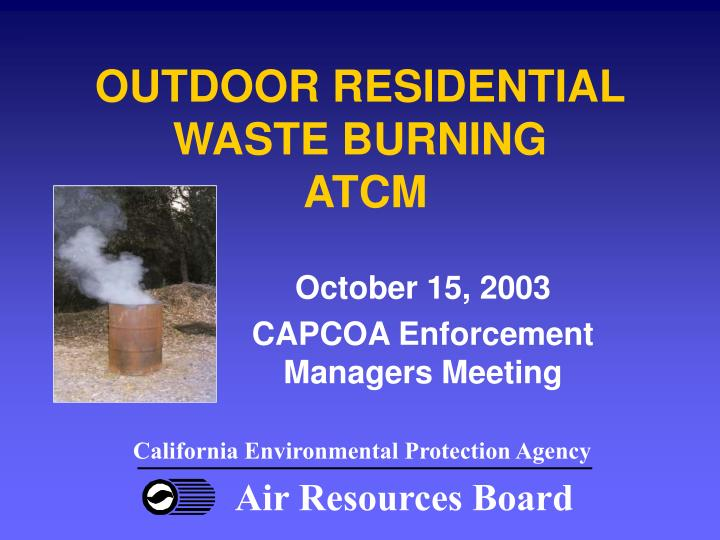 Outdoor residential waste burning atcm