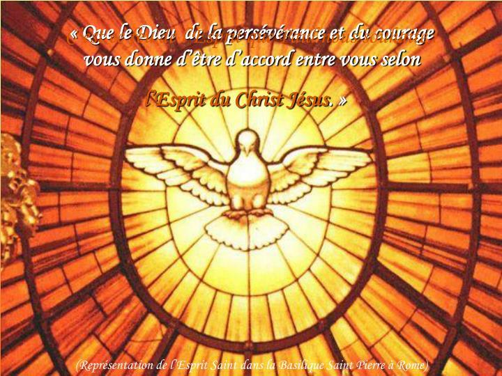 «Que le Dieu  de la persévérance et du courage