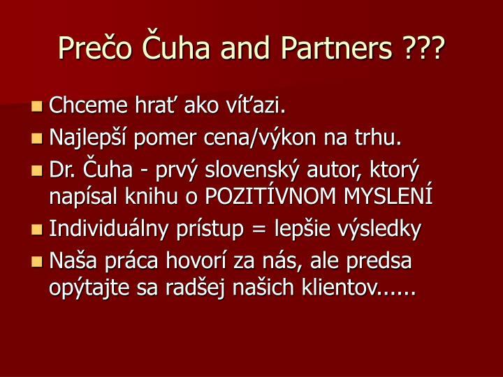 Prečo Čuha and Partners ???