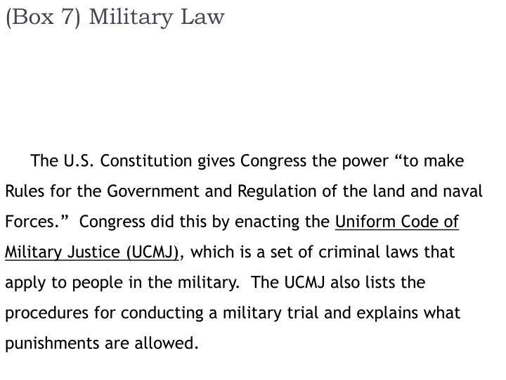 (Box 7) Military Law