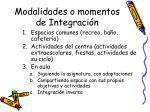 modalidades o momentos de integraci n