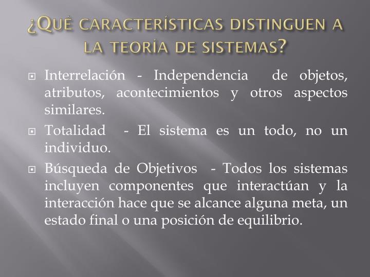 ¿Qué características distinguen a la teoría de sistemas?