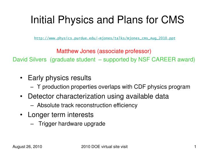Initial physics and plans for cms