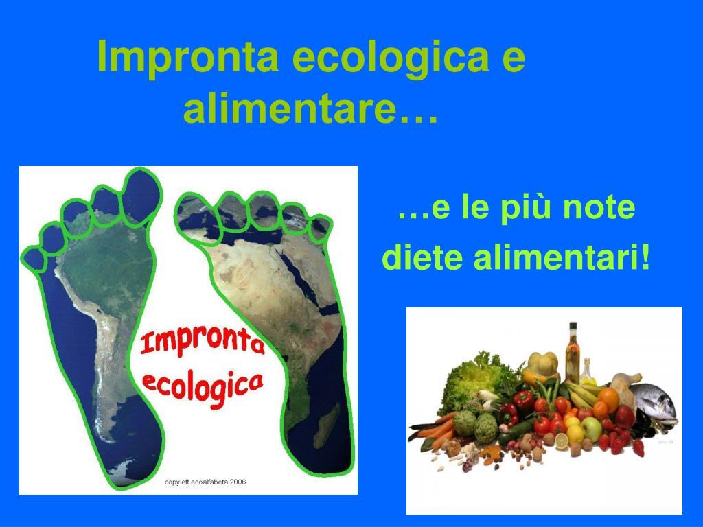 ppt - impronta ecologica e alimentare… powerpoint presentation - id