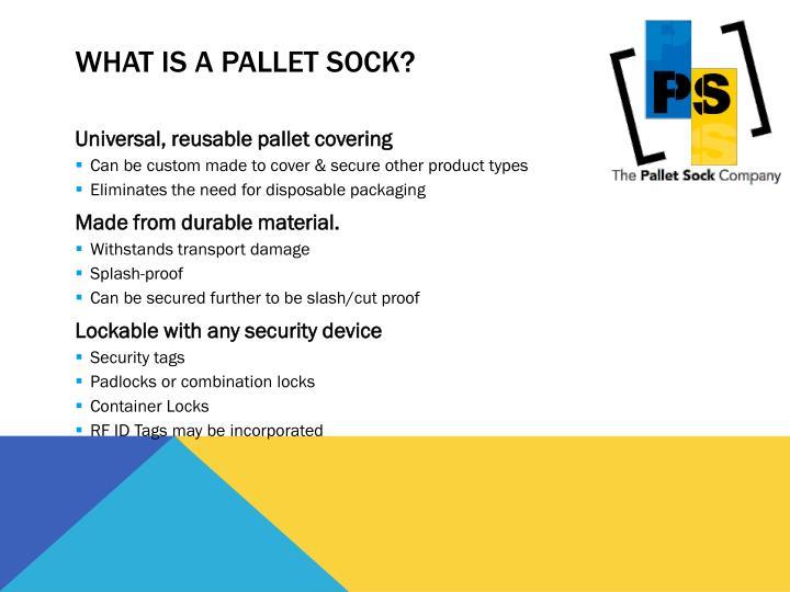 W hat is a pallet sock