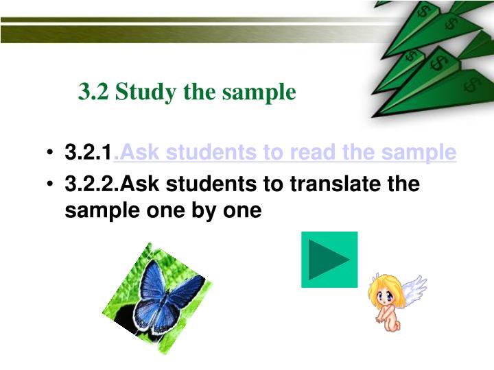 3.2 Study the sample
