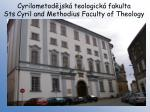 cyrilometod jsk teologick fakulta sts cyril and methodius faculty of theology