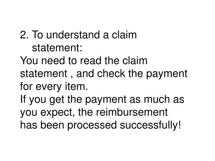 2. To understand a claim