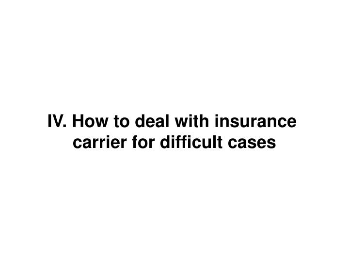 IV. How to deal with insurance