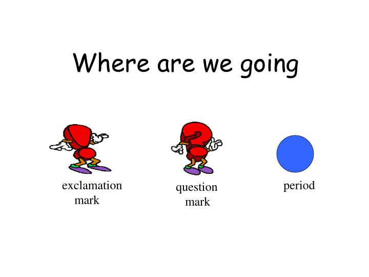 Where are we going