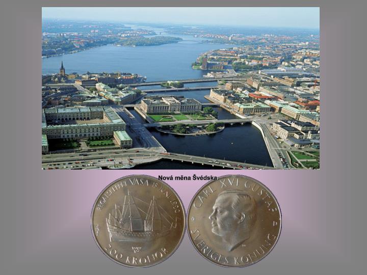 Nová měna Švédska
