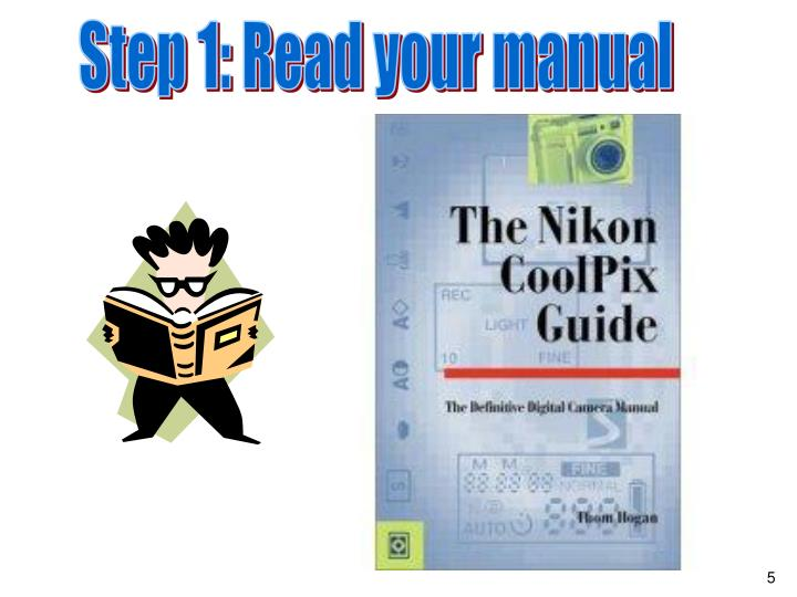 Step 1: Read your manual