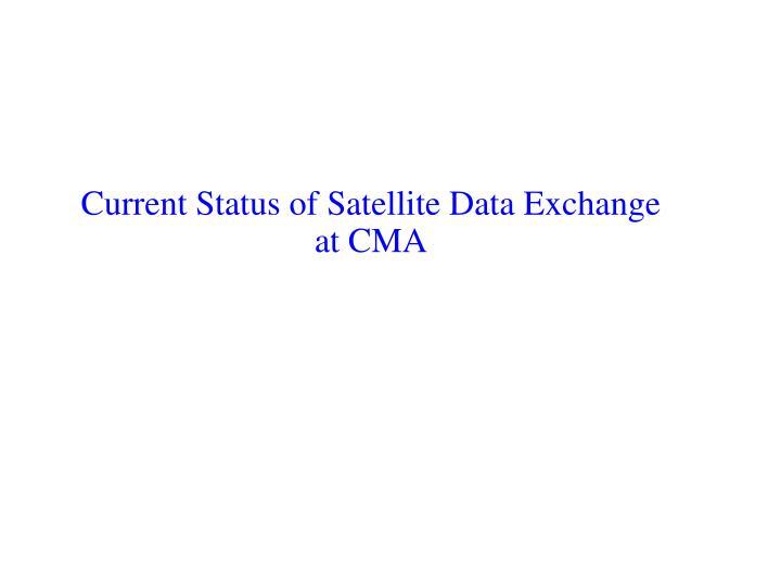 Current Status of Satellite Data Exchange