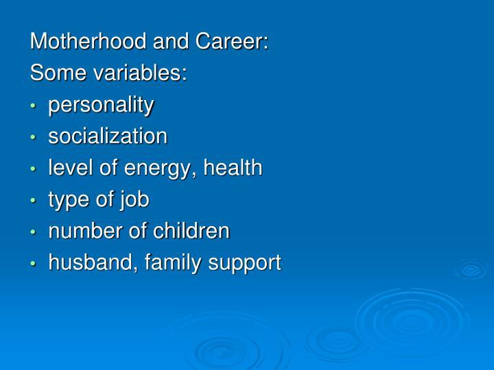 Motherhood and Career:
