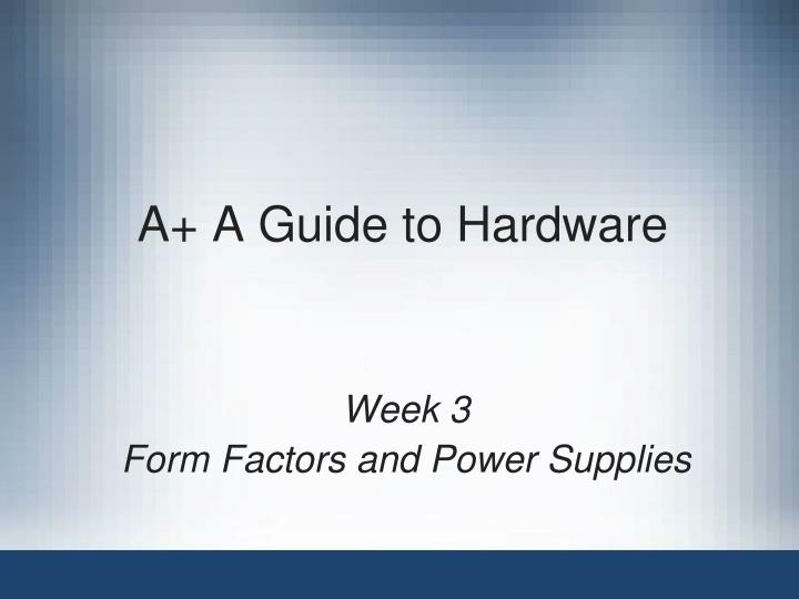 A a guide to hardware