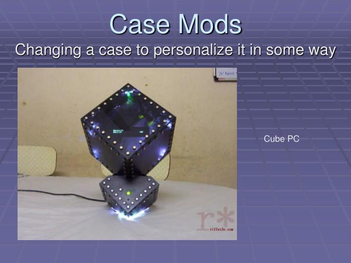 Case Mods