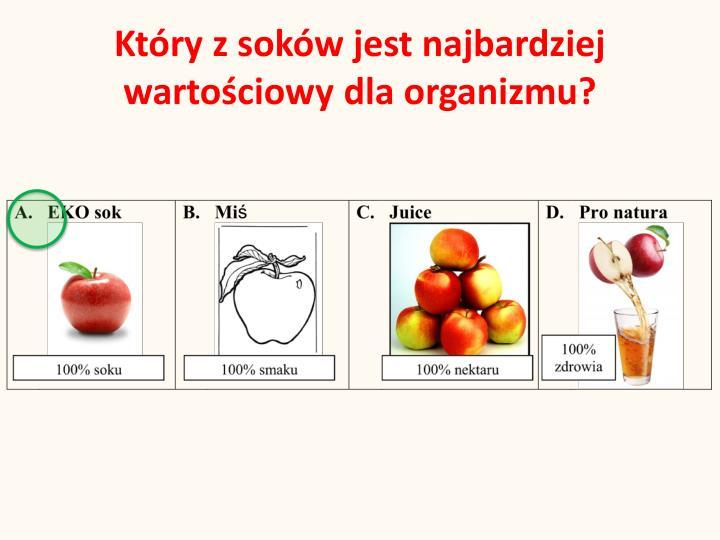 Który z soków jest najbardziej wartościowy dla organizmu?