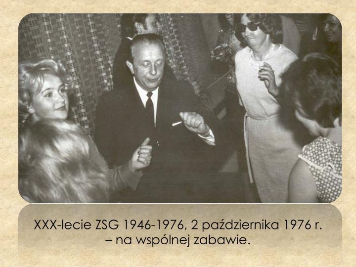 XXX-lecie ZSG 1946-1976, 2 października 1976 r.