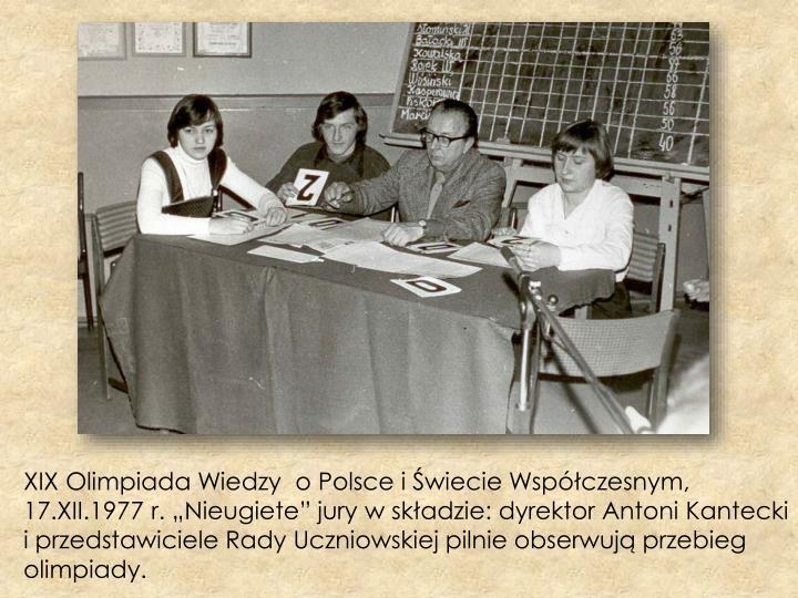 """XIX Olimpiada Wiedzy  o Polsce i Świecie Współczesnym, 17.XII.1977 r. """""""