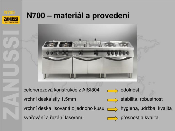 N700 – materiál a provedení