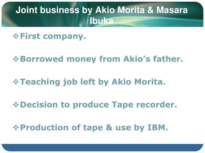 Joint business by Akio Morita & Masara Ibuka
