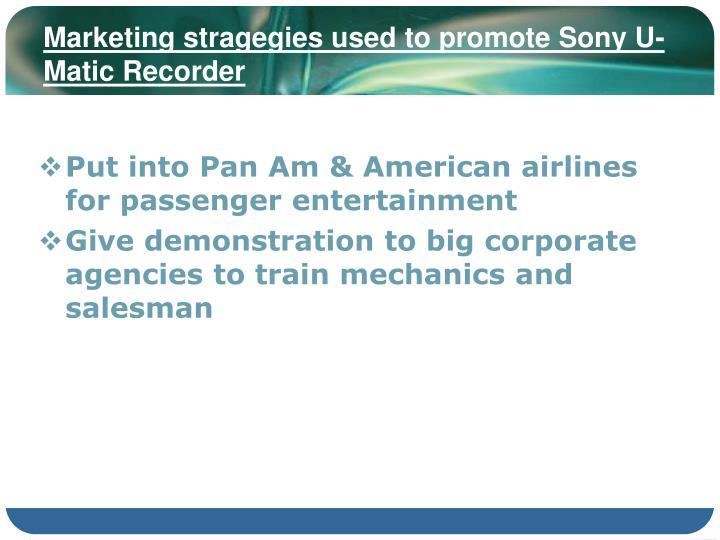 Marketing stragegies used to promote Sony U-Matic Recorder