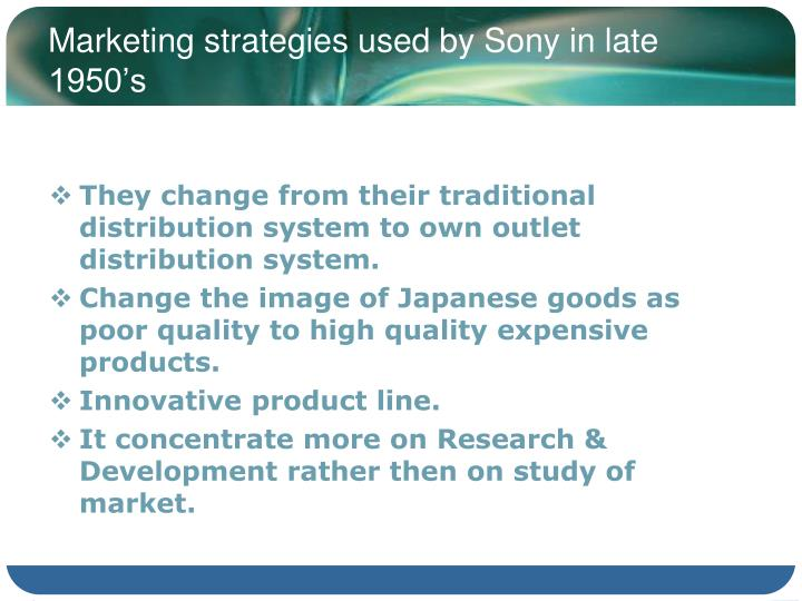 Marketing strategies used by Sony in late 1950's