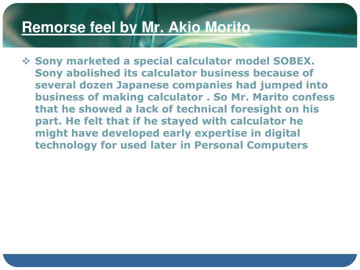 Remorse feel by Mr. Akio Morito