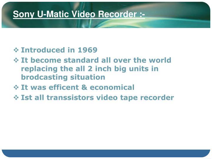 Sony U-Matic Video Recorder :-