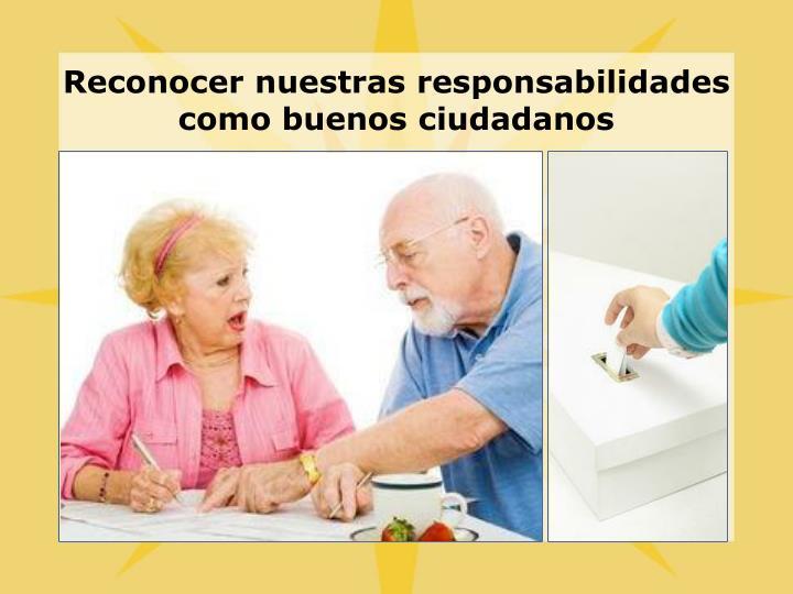 Reconocer nuestras responsabilidades como buenos ciudadanos