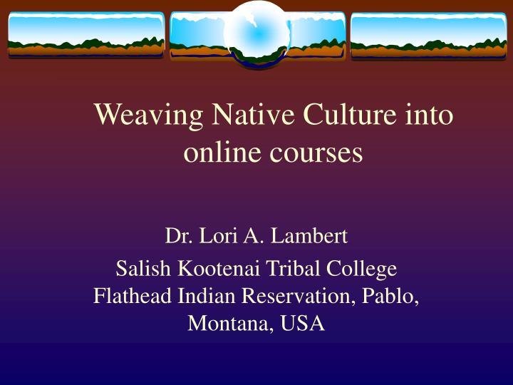 weaving native culture into online courses n.
