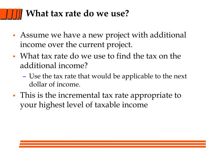What tax rate do we use?
