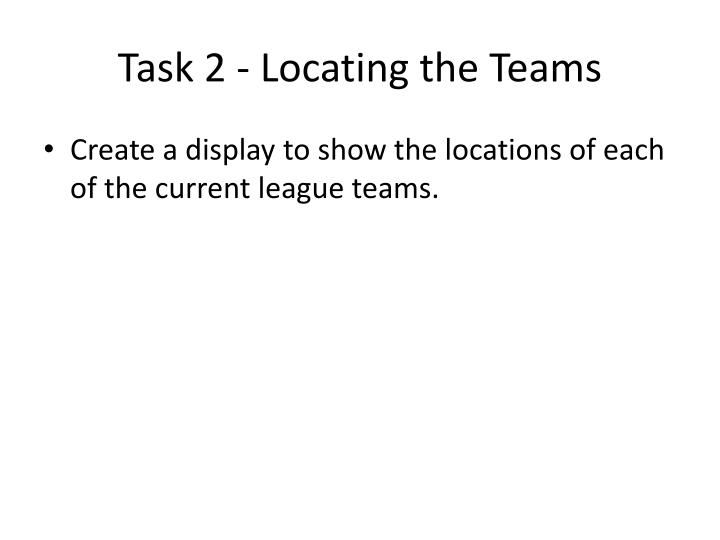 Task 2 - Locating the Teams