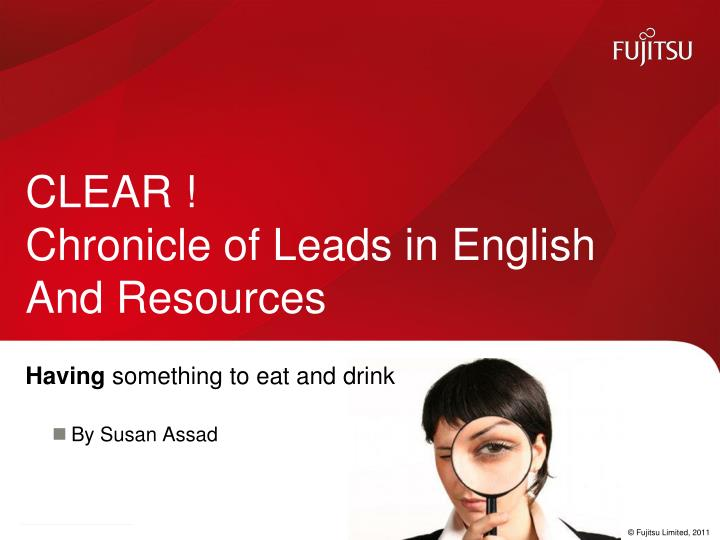 Clear chronicle of leads in english and resources
