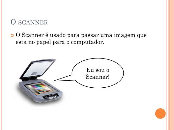 O scanner