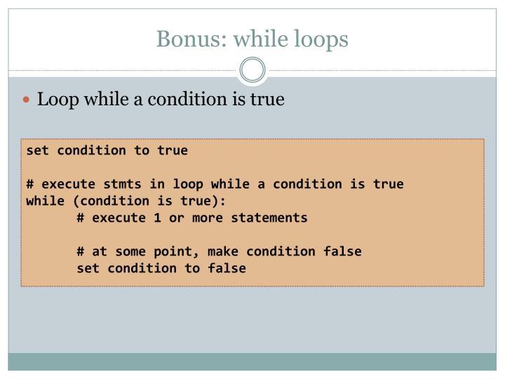 Bonus: while loops