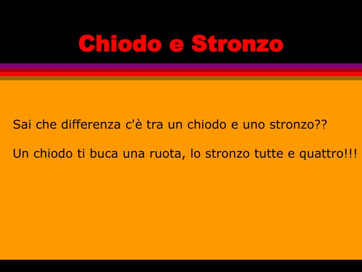 Chiodo e Stronzo