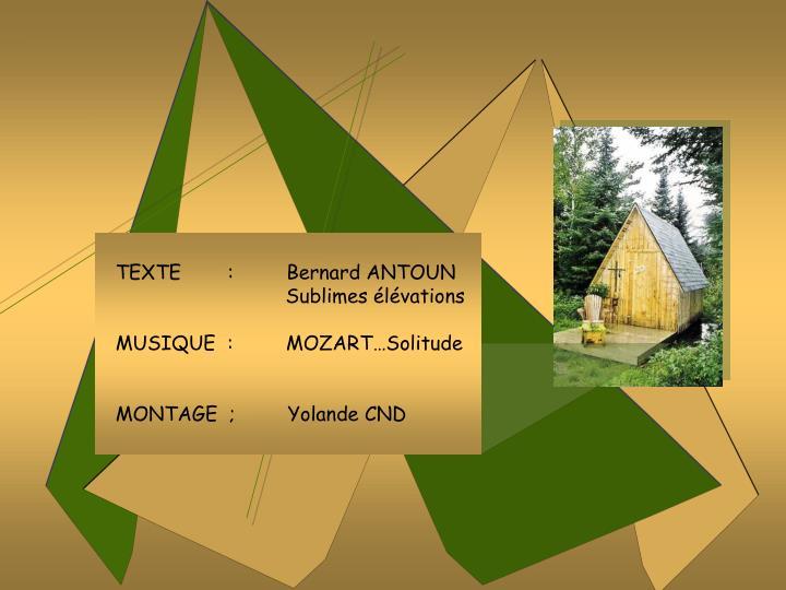 TEXTE        :         Bernard ANTOUN