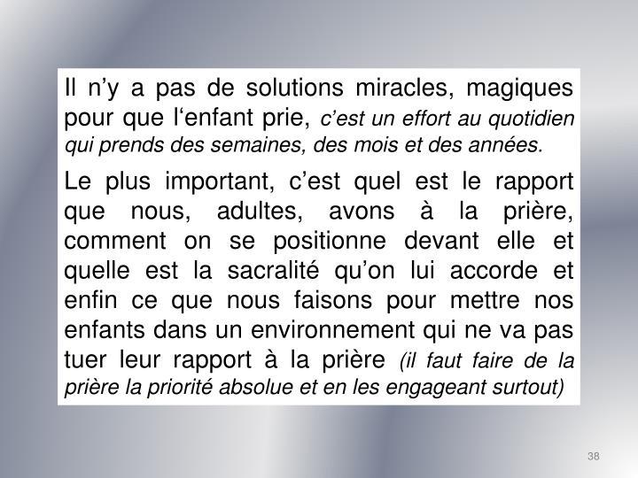 Il n'y a pas de solutions miracles, magiques pour que l'enfant prie,