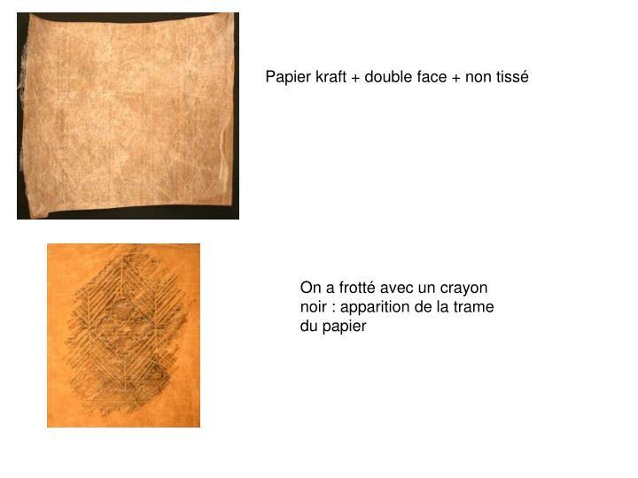 Papier kraft + double face + non tissé